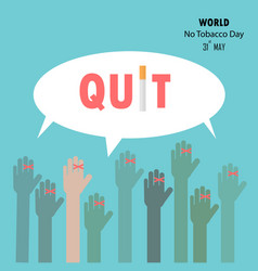 human hands and quit tobacco signmay 31st world vector image