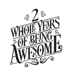 2 whole years being awesome vector