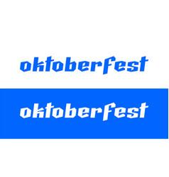 oktoberfest beer festival text emblem in germany vector image