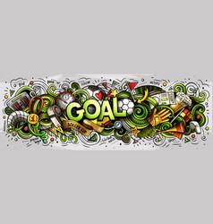 Cartoon cute doodles goal word vector