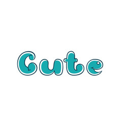 Cute hand lettering cartoon bubble letters vector
