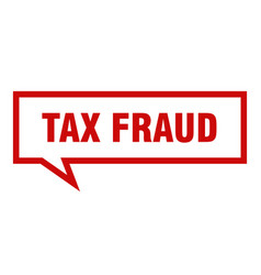 tax fraud sign tax fraud square speech bubble tax vector image