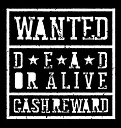 wanted dead or alive vintage sign grunge styled vector image