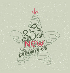 365 chances new year lettering in form of star vector image
