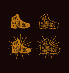 Life is better in hiking boot quote slogan for t vector