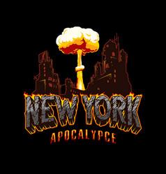 new york apocalypse explosive vintage concept vector image