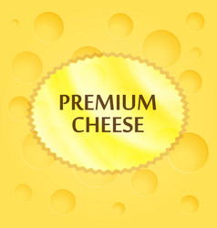 round sticker with caption - premium cheese vector image