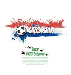 Flag of croatia and football fans vector