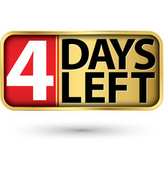 4 days left gold sign vector
