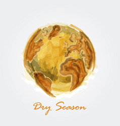 dry season watercolor painting design of world vector image