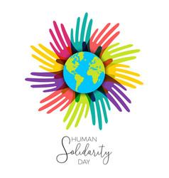 Human solidarity day hands of diverse world vector