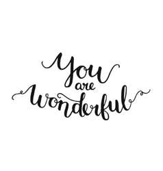 You are wonderful inspirational card vector image