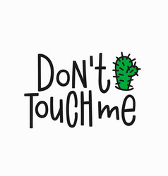 Dont touch me t-shirt quote lettering vector