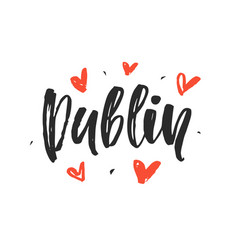 Dublin modern city hand written brush lettering vector