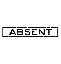 Grunge black absent word square rubber seal stamp vector