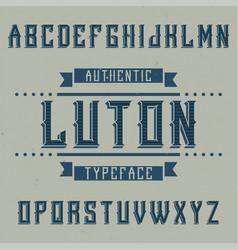 vintage label font named luton vector image