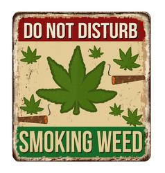 Do not disturb smoking weed vintage rusty metal vector