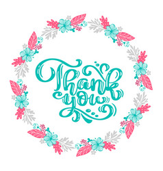 Thank you hand drawn text with wreath of flowers vector