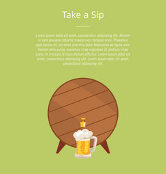Take a sip poster depicting wooden barrel with tap vector