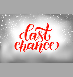 Typography word last chance to buy for onli vector