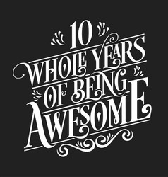 10 whole years being awesome - 10th birthday an vector