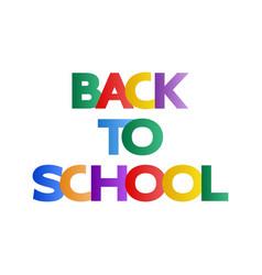 Back to school multi-colored inscription vector