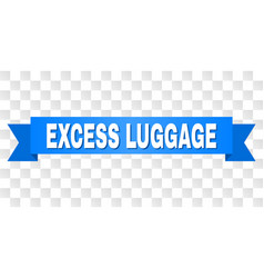 Blue tape with excess luggage title vector