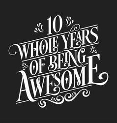 10 whole years being awesome vector
