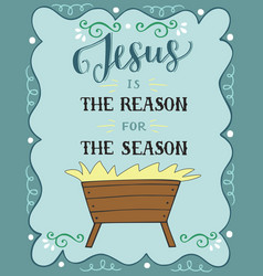 Christmas lettering jesus is the reason for season vector