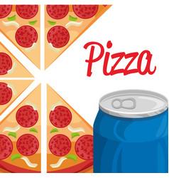 delicious italian pizza with soda can vector image