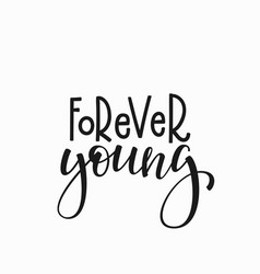 Forever young t-shirt quote lettering vector