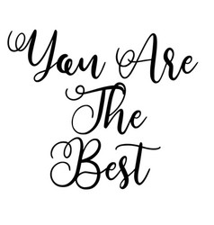 you are best hand-lettered calligraphic vector image