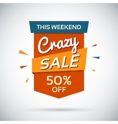 Crasy sale This weekend 50 percent off vector image