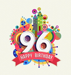 Happy birthday 96 year greeting card poster color vector