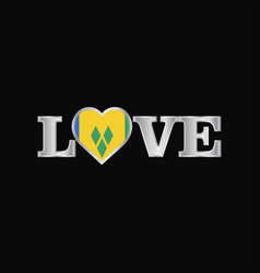 Love typography with saint vincent and grenadines vector