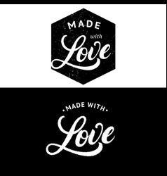 Made with love hand written lettering label badge vector