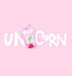 unicorn in a glass and inscription vector image