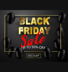 black friday sale banner black balloons vector image
