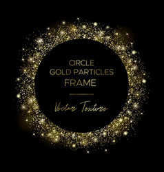 Golden circle frame gold particles and text vector