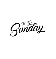happy sunday hand written lettering quote vector image