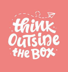 Think outside box concept inspirational vector