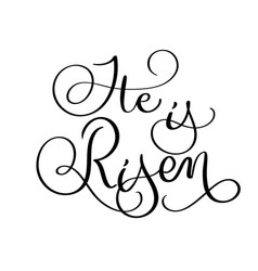 He is risen text on white background hand drawn vector