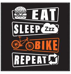 Eat sleep bike repeat saying t shirt design vector