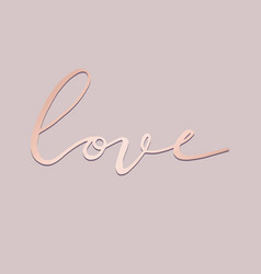 Love hand drawing with imitation of rose gold vector