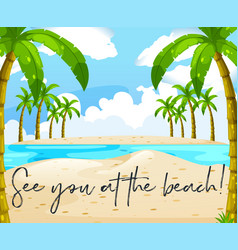 Ocean scene with phrase see you at beach vector