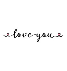 Handwritten quote love you as banner lettering vector