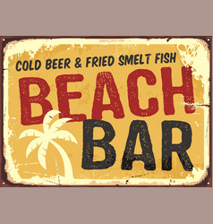 Beach bar retro damaged rusty sign board vector