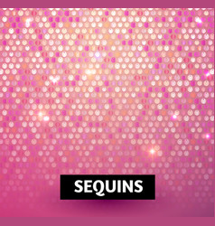 Shining sequins abstract background glittering vector