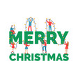 flat people decorating inscription merry christmas vector image