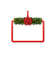 greeting card with red frame fir garland and bow vector image